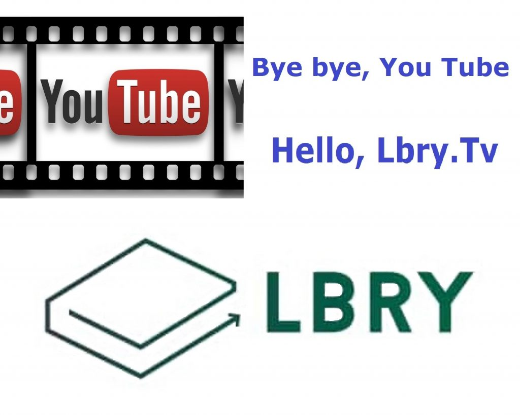 BYE BYE YOUTUBE - HELLO LBRY.TV